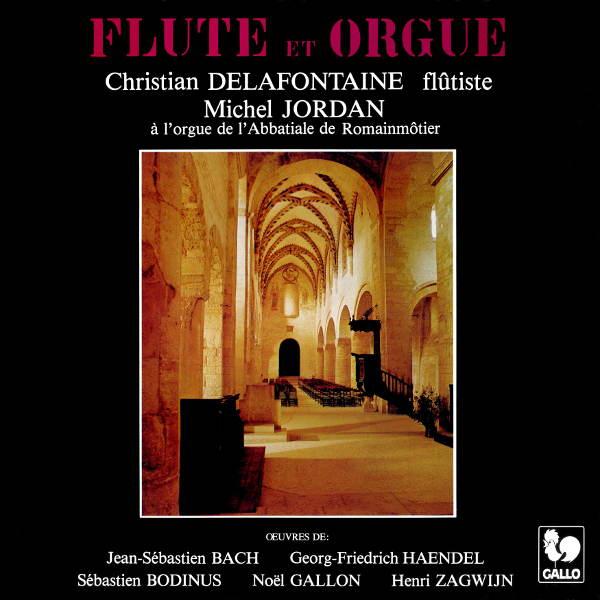 Bach : Trio Sonata - Handel : Recorder Sonata - Christian Delafontaine, flute - Michel Jordan, orgue