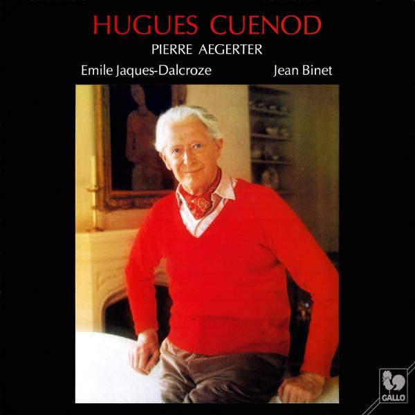 """Emile Jaques-Dalcroze: Six chansons populaires romandes - Jean Binet: Dix """"Chansons du mal au cœur"""" - Hugues Cuenod - Pierre Aegerter"""