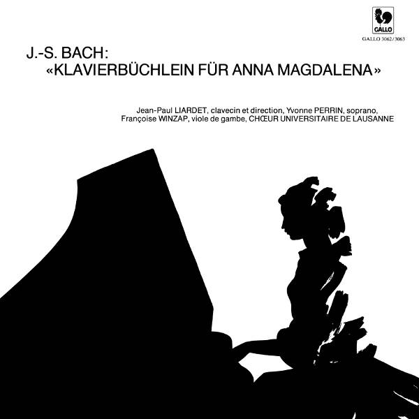 Johann Sebastian Bach : The Little Notebook for Anna Magdalena Bach - Jean-Paul Liardet - Chœur Universitaire de Lausanne