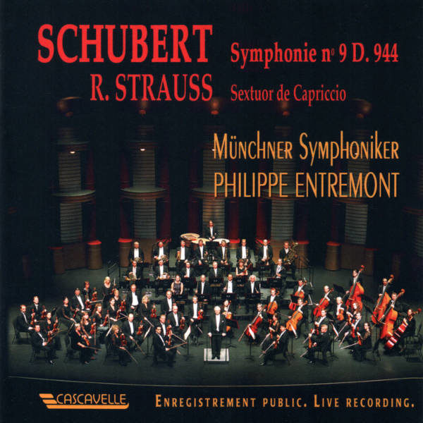 """Schubert : Symphony No. 9 in D Major, D. 944 """"The Great"""" - Strauss. Capriccio: Sextet - Müncher Symphoniker, Philippe Entremont, Conductor."""