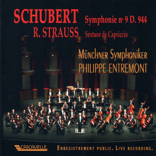 "Schubert : Symphony No. 9 in D Major, D. 944 ""The Great"" - Strauss. Capriccio: Sextet - Müncher Symphoniker, Philippe Entremont, Conductor."