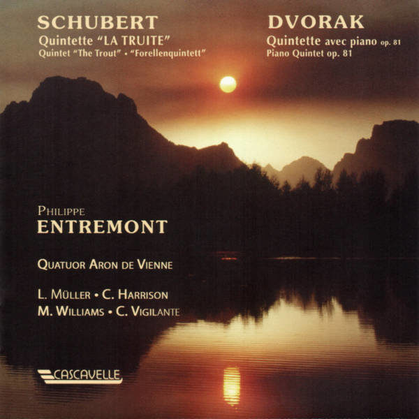 """Schubert: Piano Quintet in A Major, Op. 114, D. 667, """"Die Forelle"""" - Dvorak: Piano Quintet No. 2 in A Major, Op. 81, B. 155 - Philippe Entremont"""