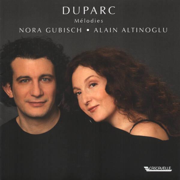 Henri Duparc: Mélodies - nora Gubisch, mezzo-soprano - Alain Altinoglu, piano