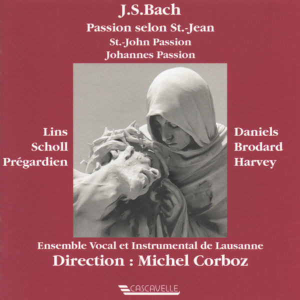 Bach: Johannes Passion, BWV 245 - Ensemble Vocal et Instrumental de Lausanne - Michel Corboz