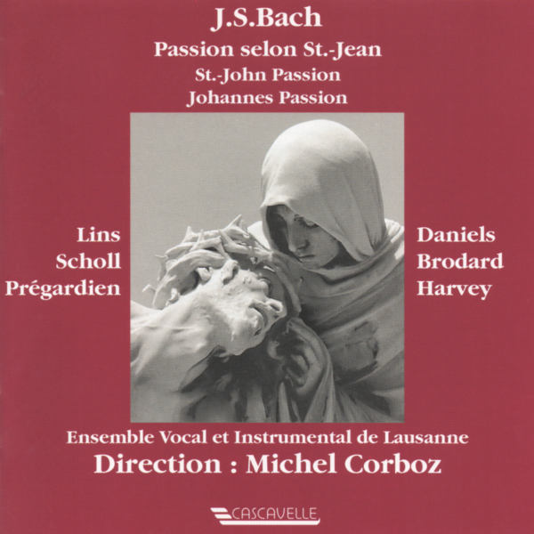 Bach: Johannes Passion, BWV 245 - Ensemble Vocal et Instrumental de Lausanne - Michel Corboz