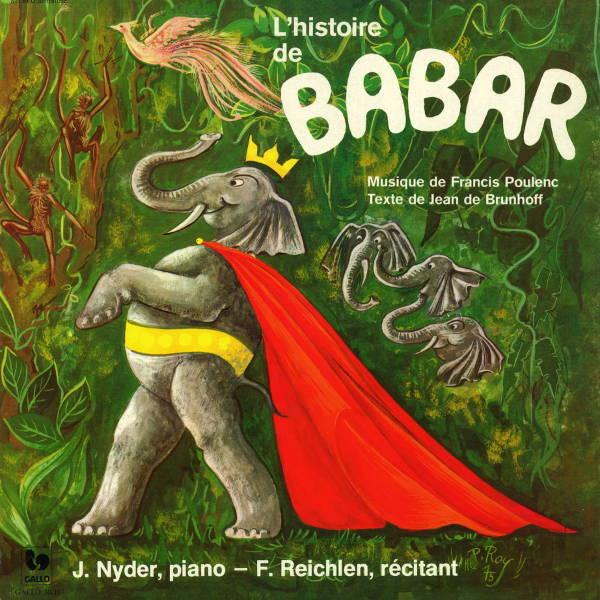 Francis Poulenc: L'histoire de Babar, le petit éléphant - Jean Nyder: Le clavier de couleur
