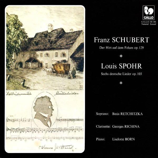 Schubert: Der Hirt au dem Felsen, Op. 129 - Spohr: 6 deutsche Lieder, Op. 103