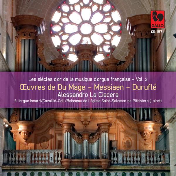Pierre Du Mage - Olivier Messiaen - Maurice Duruflé - Alessandro La Ciacera