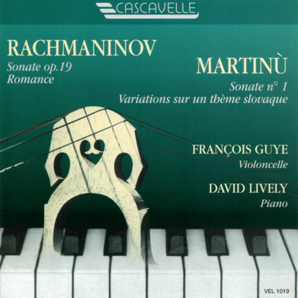 Rachmaninoff & Martinu, Cello sonata - François guye, Cello - Davis Lively, Piano