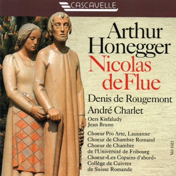 Arthur Honegger : Nicolas de Flue - Collège de Cuivres de Suisse Romande - Chœur Pro Arte de Lausanne - André Charlet