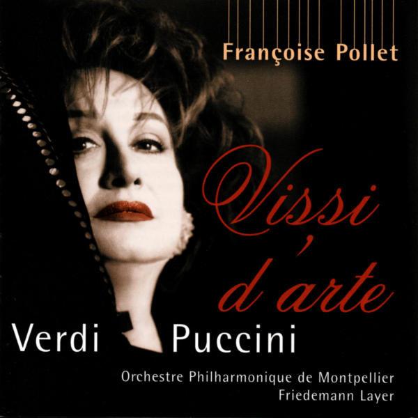 Verdi - Puccini - Opera Excerpts - Françoise Pollet - Orchestre Philharmonique de Montpellier - Friedemann Layer