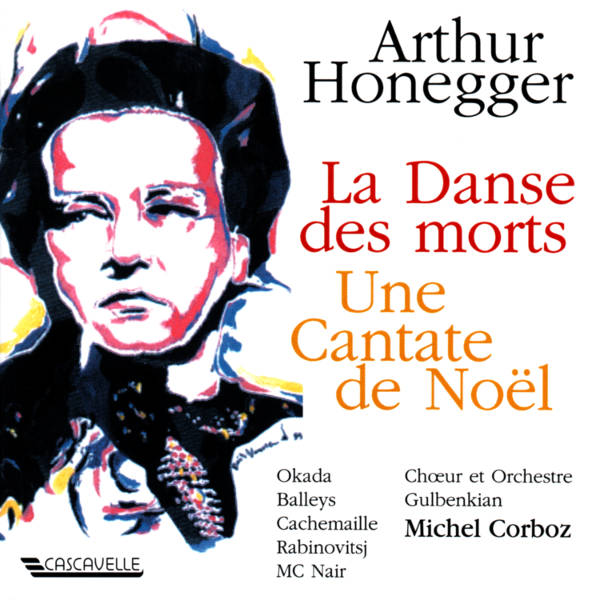 Arthur HONEGGER: La danse des morts, H. 131 - Une cantate de Noël, H. 212 - Chœur et orchestre Gulbenkian - Michel Corboz
