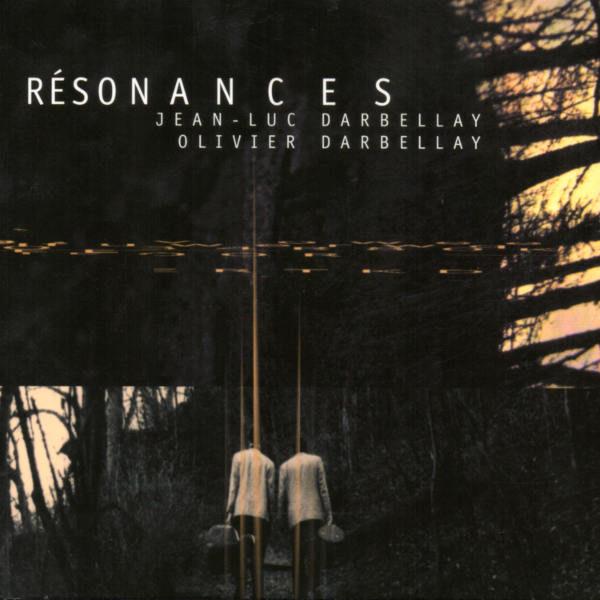 Jean-Luc DARBELLAY : Résonances - Olivier Darbellay