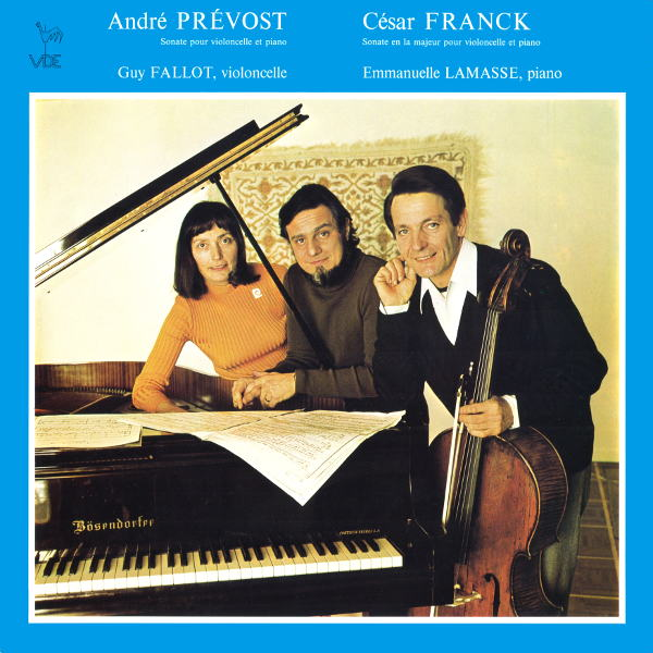 André PREVOST : Sonate en un mouvement pour violoncelle et piano – César FRANCK : Cello Sonata in A Major, FWV 8 – Guy Fallot – Emmanuelle Lamasse