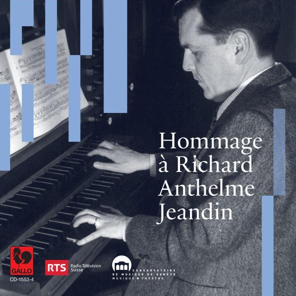 Hommage à Richard Anthelme Jeandin - BACH: Allein Gott in der Höh sei Ehr, BWV 711 - MESSIAEN: La Nativité du Seigneur - GRUNENWALD: Sonate pour orgue...