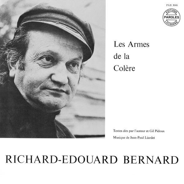 Ricgard-Edouard bernard: les armes de la colère - Gil Pidoux, Jean-Paul Liardet