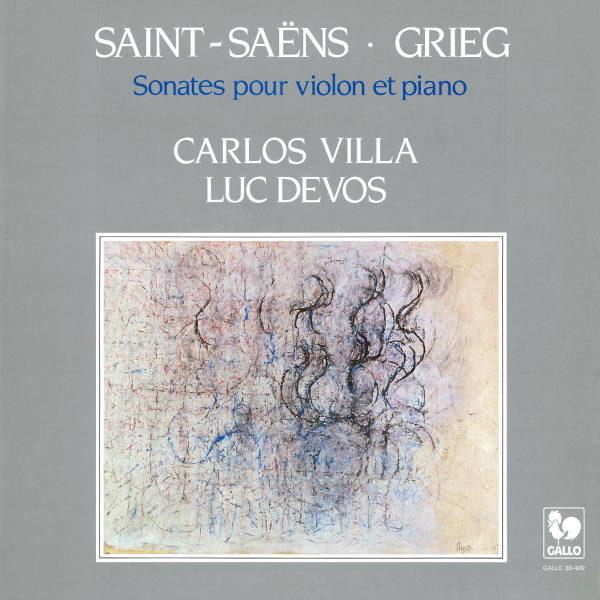 Camille SAINT-SAËNS: Violin Sonata No. 1 in D Minor, Op. 75 – Edvard GRIEG: Violin Sonata No. 3 in C Minor, Op. 45 - Carlos Villa, violon – Luc Devos, piano.