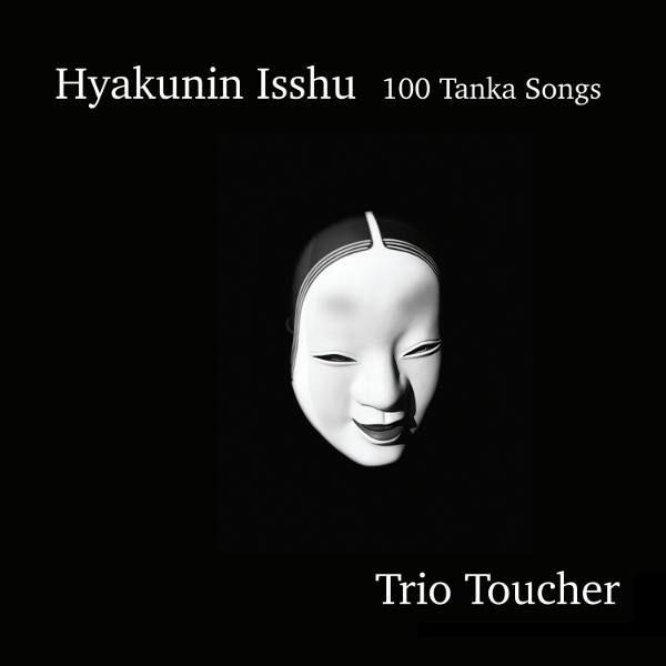 Hyakunin Isshu - 100 Tanka Songs - Trio Toucher