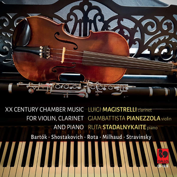 20th Century Chamber Music for Clarinet, Violin and Piano - Luigi Magistrelli, Clarinet - Giambattista Pianezzola, Violin - Ruta Stadalnykaite, Piano