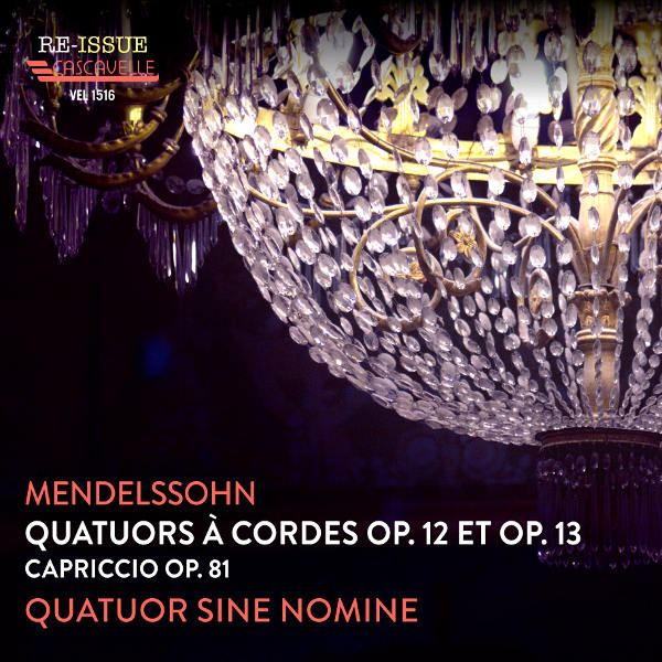mendelssohn : String Quartet No. 1, Op. 12, String Quartet No. 2, Op. 13 - Quatuor Sine Nomine