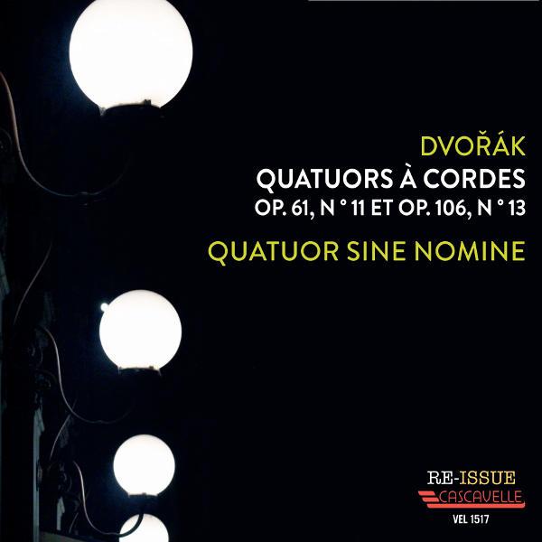 Dvo?ák String Quartet No. 11 & 13 - Quatuor Sine Nomine