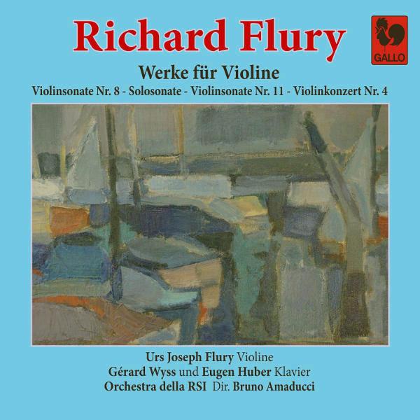 Richard Flury : Works for Violin & Violin Solo - Urs Joseph Flury, Violin - Ochestra della Radio Svizzera Italiana - Bruno Amaducci