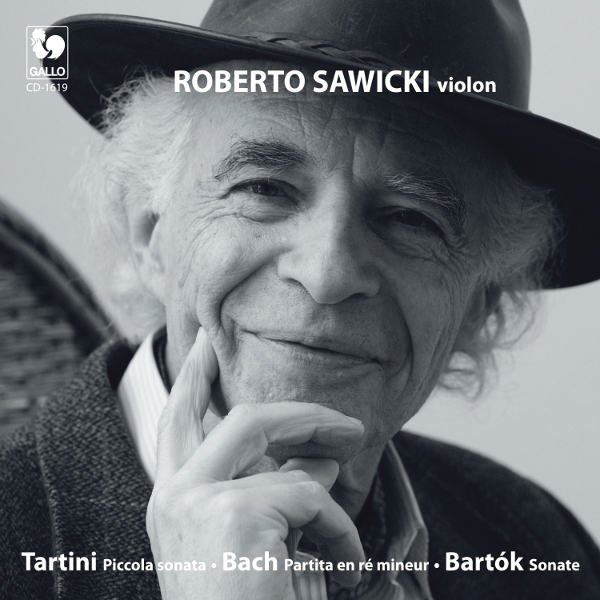 Tartini: Piccola Sonata in D Major - Bach: Partita in D Minor, BWV 1004 - Bartók: Violin Sonata Sz 117 - Roberto Sawicki, Violin Solo