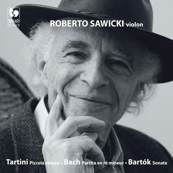Tartini: Piccola Sonata in D Major - Bach: Partita in D Minor, BWV 1004 - Bartók: Violin Sonata Sz 117 - Roberto Sawicki, Violin Solo