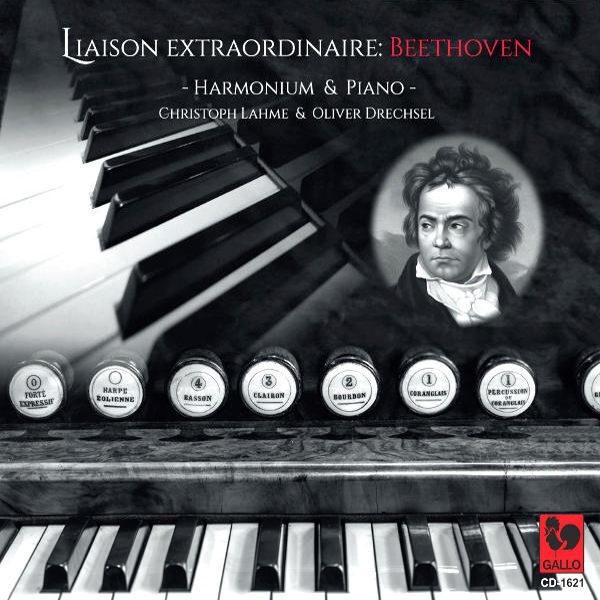 Liaison Extraordinaire : Beethoven : Harmonium Piano Duo : Coriolan, Op. 62 - Sextet, Op. 81b - Symphony No. 7, Op. 92 ... - Christoph Lahme, Harmonium - Olivier Drechsel, Piano.
