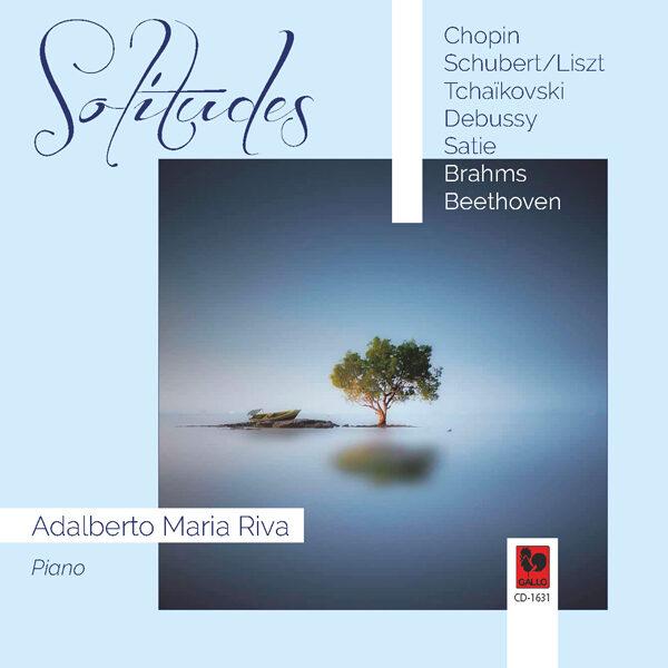 Solitudes : Adalberto Maria Riva, piano - CHOPIN: Nocturne - Franz LISZT: Der Wanderer - Claude DEBUSSY: Des pas sur la neige - Erik SATIE: 3 Gymnope?dies..