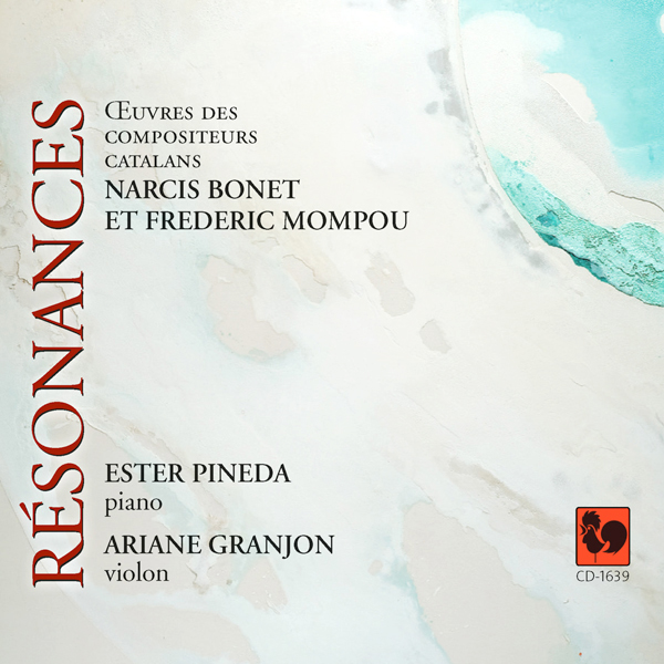 Résonances: Narcis Bonet: Sonatine de Fontainebleau - Federico Mompou: Cançó i Dansa No. 1&6 - Ester Pineda, piano - Ariane Granjon, violon.