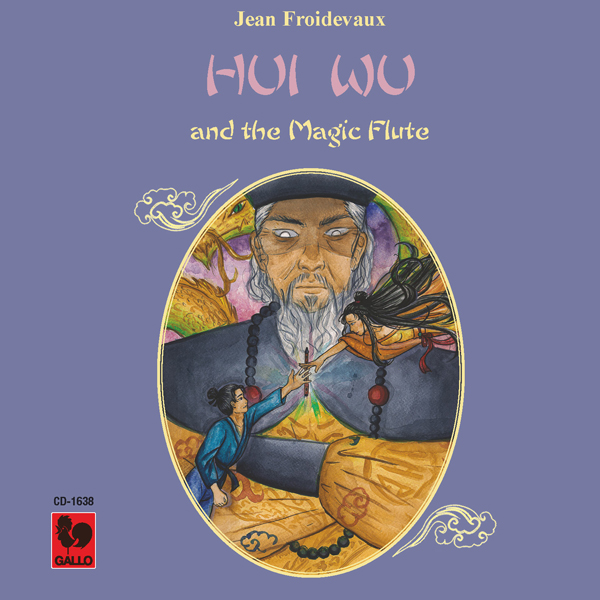 Jean Froidevaux: Hui Wu and the Magic Flute - A Boundless Kingdom - A Magic Flute Fallen from Heaven... - Anna Walker, Narrator.