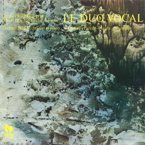 Carissimi - Purcell - Haydn - Le Duo Vocal: Denise Probst, soprano - Gérard Doessegger, baryton - Liselotte Born, clavecin et piano.
