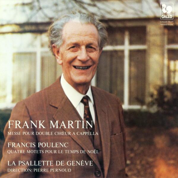 Frank MARTIN: Messe pour double chœur à cappella - Francis POULENC: 4 Motets pour le temps de Noël - La Psallette de Genève - Pierre Pernoud, direction.