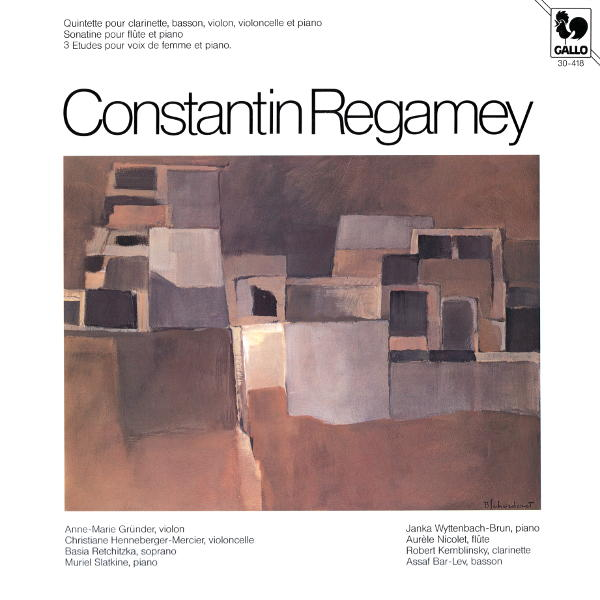 Constantin REGAMEY: Clarinet Quintet - Flute Sonatina - Five Studies for Female Voice and Piano - Anne-Marie Gründer - Basia Retchitzka