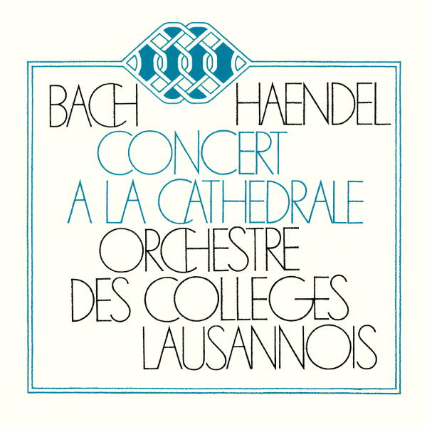 Bach: Concerto in D Minor - HANDEL: Concerto Grosso in B-Flat Major - Orchestre des Collèges Lausannois - Jacques Pache, direction.