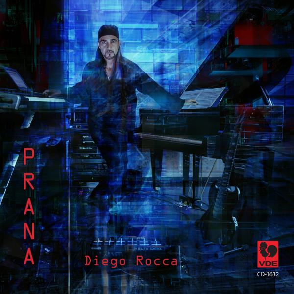 Diego Rocca: Prana: Beyond the Cosmos - Chaotic Melody - Sanga - Dark Ritual - New Better World - Reset - Dharma...