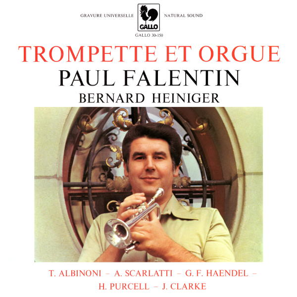 ALBINONI: Oboe Concerto in D Minor, Op. 9, No. 2 - HANDEL: Suite in D Major, HWV 341 - Paul Falentin, trompette - Bernard Heiniger, orgue.