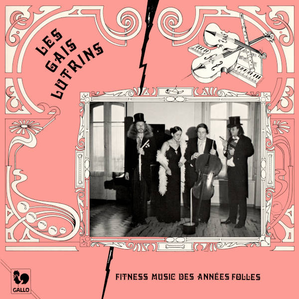 Fitness Music des années folles - Les Gais Lutrins: SANTEUGINI: Pour toi Rio Rita - BERLIOZ: Marche de Rakoczy - POPY: Carnaval Parisien...