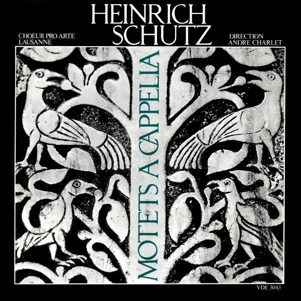 Heinrich Schutz: Motets a cappella:  Also hat Gott die Welt geliebt - O lieber Herre Gott - Chœur Pro Arte Lausanne - André Charlet, direction.