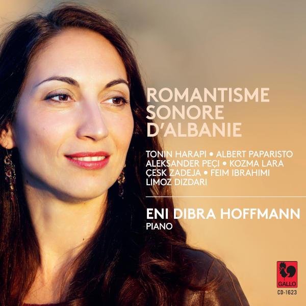 Romantisme sonore d'Albanie: Tonin HARAPI: Romance - Albert PAPARISTO: Humoreska - Aleksander PECI... - Eni Dibra Hoffmann, piano
