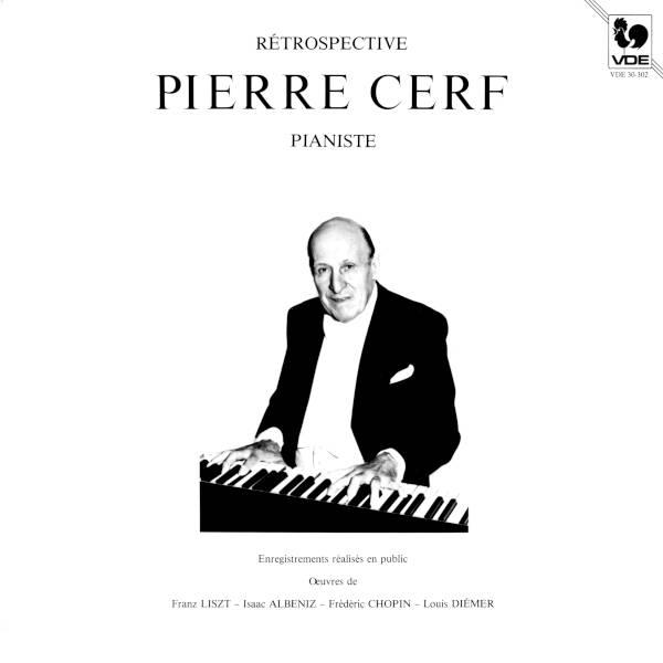 Franz LISZT: Années de pèlerinage - Isaac ALBÉNIZ: Suite Española - Frédéric CHOPIN: 12 Etudes, Op. 25 - Pierre Cerf, piano.