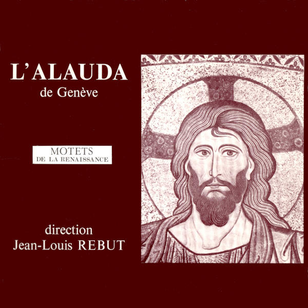PALESTRINA: Stabat Mater - DES PREZ: Stabat Mater -  Tomás Luis DE VICTORIA:  Jesu dulcis memoria - l'Alauda de Genève - Jean-Louis Rebut.