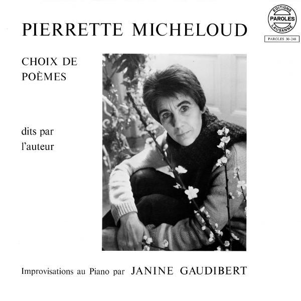 Pierrette Micheloud: Chois de poèmes dits par l'auteur - Saisons: Jeunesse - Pluies d'ombre et de soleil: Roses - Gifles - Vilanelle...