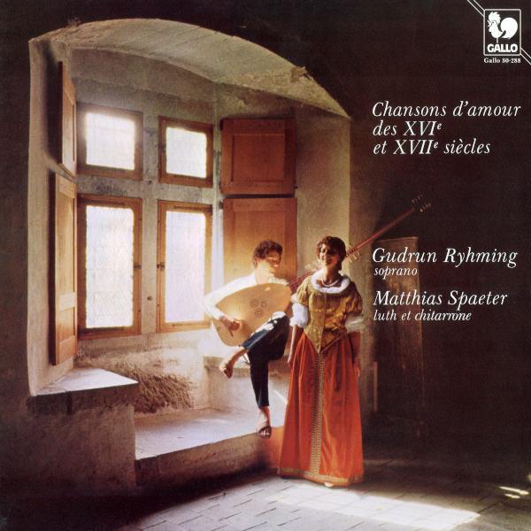 Chansons d'amour des XVI et XVIIe siècles - Traditional: C'est un amant, ouvrez la porte... - Gudrun Ryhming - Matthias Spaeter
