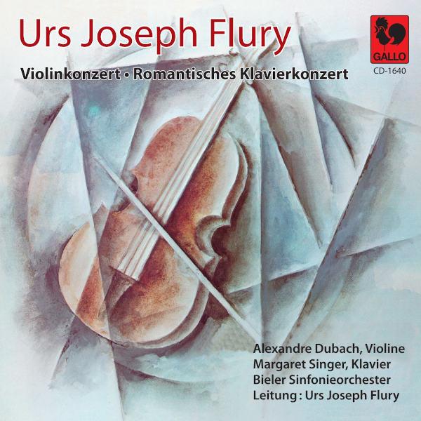 Urs Joseph FLURY: Violinkonzert, in D Major - Romantisches Klavierkonzert in A Minor - Alexandre Dubach - Bieler Sinfonieorchester.