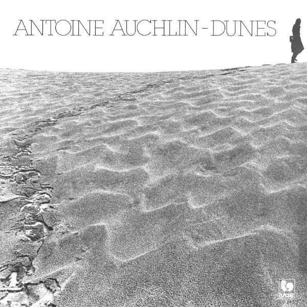 Antoine AUCHLIN: Troubadour - Dunes - L'arme, larme - Voyage - Parmi les chiens - J'irai chercher - Femme - L'inassouvi - Chant perdu...
