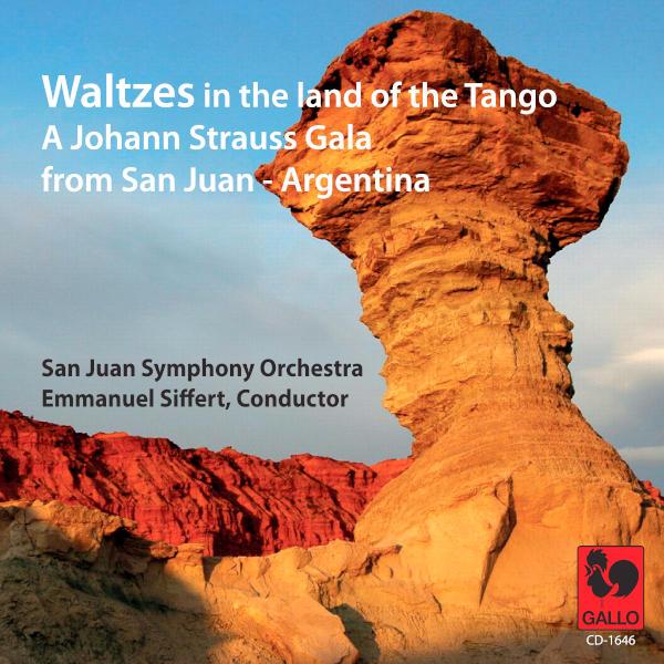 Waltzes in the land of the Tango, A Johann Strauss Gala from San Juan, Argentina - San Juan Symphony Orchestra - Emmanuel Siffert, direction