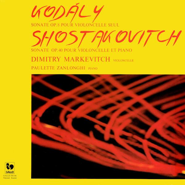 KODÁLY: Cello Sonata, Op. 8 - SHOSTAKOVICH: Cello Sonata in D Minor, Op. 40 - Dimitri Markevitch, violoncelle - Paulette Zanlonghi, piano.