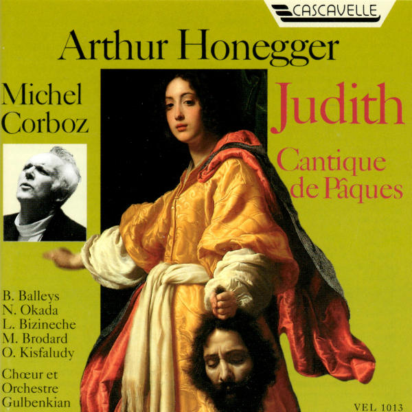 Arthur Honegger: Judith, H. 57b - Cantique de pâques, H. 18 - Chœur et Orchestre Gulbenkian - Michel Corboz, direction.